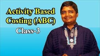 ABC Costing Class-3 (Activity based Costing)