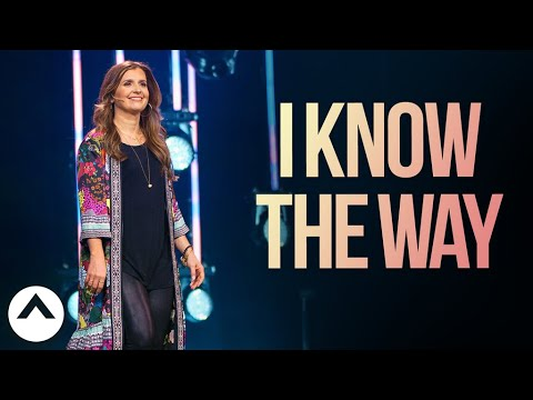 I Know The Way  Holly Furtick  Elevation Church