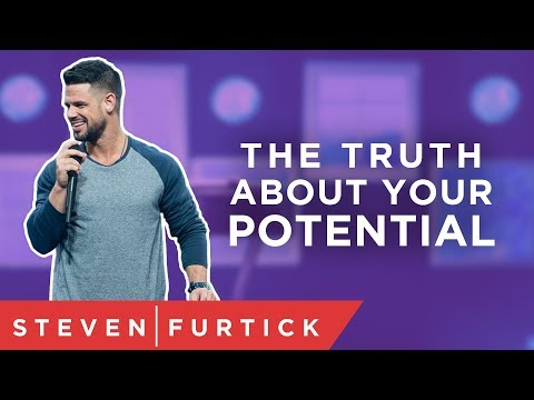 The Truth About Your Potential  Pastor Steven Furtick