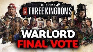 FINAL WARLORD FACTION VOTE - Total War: Three Kingdoms