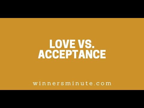 Love vs. Acceptance // The Winner's Minute With Mac Hammond