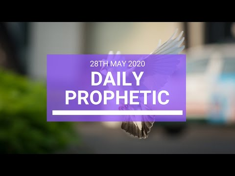 Daily Prophetic 28 May 2020 5 of 5