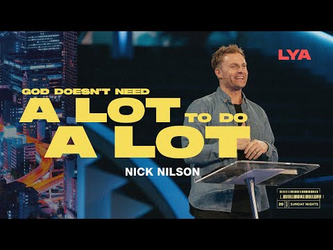 God Doesn't Need A Lot to Do A Lot  Nick Nilson  2020
