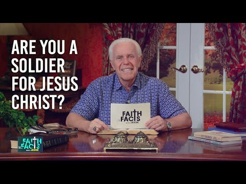 Faith the Facts:  Are You A Soldier For Jesus Christ?  Jesse Duplantis