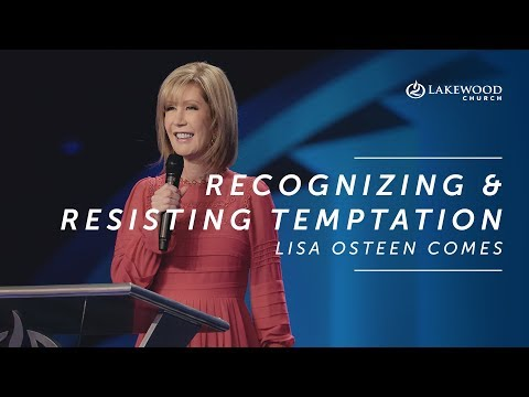 Recognizing and Resisting Temptation - Lisa Osteen Comes (2019)