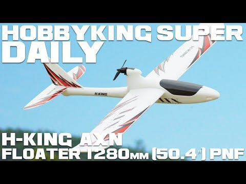 "H-King AXN Floater 1280mm (50.4"") PNF - HobbyKing Super Daily - UCkNMDHVq-_6aJEh2uRBbRmw"