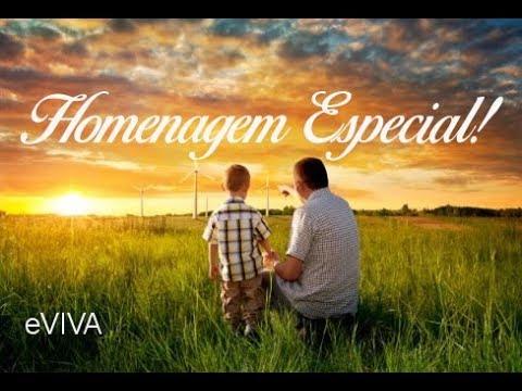FELIZ DIA DOS PAIS - HOMENAGEM ESPECIAL 2019 - MENSAGEM DE BOM DIA EVIVA - HAPPY FATHERS DAY
