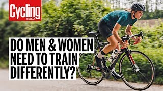 Do Men & Women Need To Train Differently?   Cycling Weekly