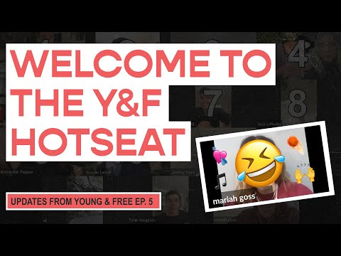 Young & Free Zoom Updates - Episode 05 (Welcome To The Y&F Hotseat)