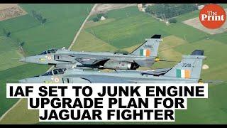 IAF set to junk engine upgrade plan for Jaguar fighter aircraft