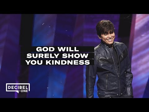 Joseph Prince - God will surely show you kindness