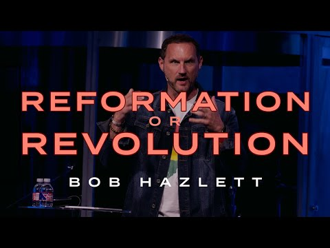 A Moment Of Reformation Or Revolution  Bob Hazlett  Sojourn Church Carrollton Texas