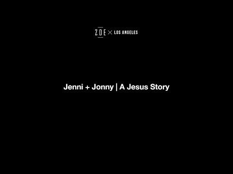 Jenny + Johnny  Jesus Story