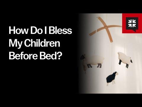 How Do I Bless My Children Before Bed? // Ask Pastor John
