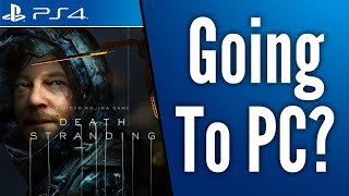 Is Death Stranding Going to PC or Staying a True PS4 Exclusive? True Exclusives Matter