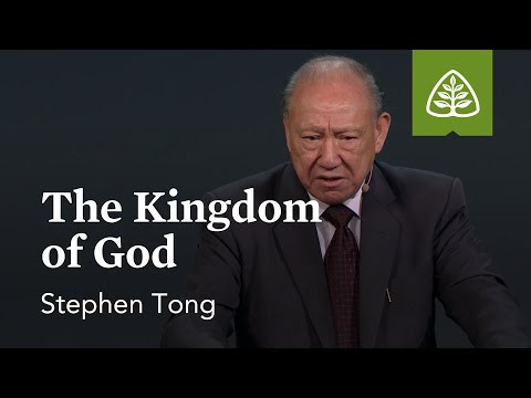 Stephen Tong: The Kingdom of God
