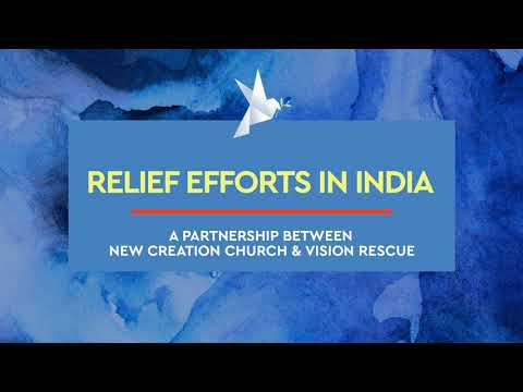 Covid-19 Relief Efforts In India  New Creation Church