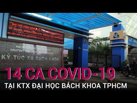14 sinh viên Trường Đại học Bách khoa TPHCM nghi mắc Covid-19 | VTC Now