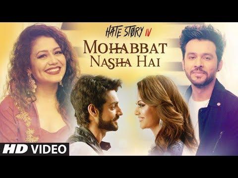 Mohabbat Nasha Hai Video Song | HATE STORY 4 |  Neha Kakkar | Tony Kakkar | Karan Wahi | T-Series
