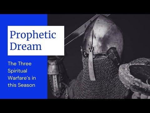 Prophetic Dream - 3 Warfares of this Season! Strategy