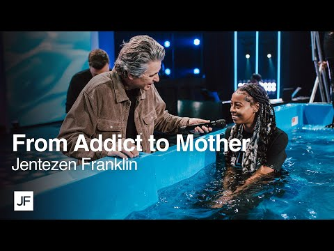 From Addict to Mother  Jentezen Franklin