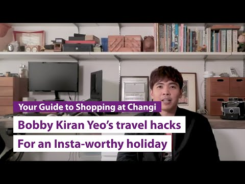 Travel Ready with iShopChangi | Bobby Kiran Yeo shares his travel hacks for an Insta-worthy holiday
