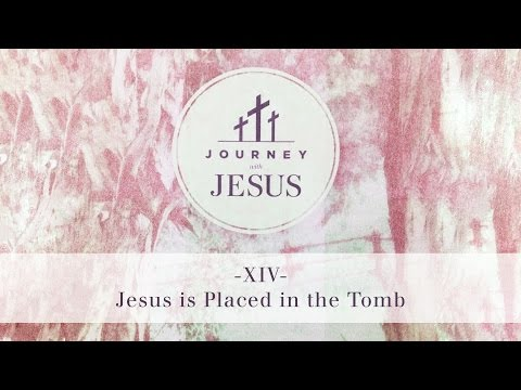 Journey With Jesus 360° Tour XIV: Jesus is Placed in the Tomb