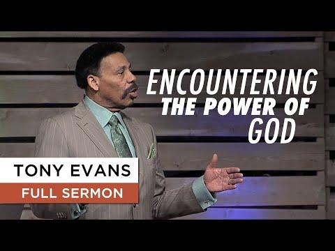 Encountering the Power of God - Tony Evans Sermon