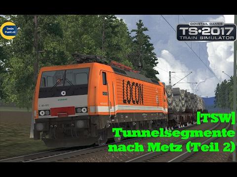 [TSW] Tunnelsegmente nach Metz (Teil 2) | vR BR189 LOCON | Train Simulator 2017