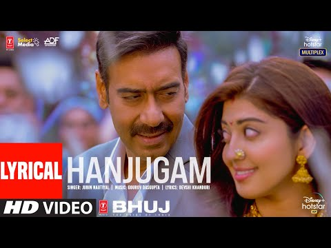 Hanjugam Lyrical | Bhuj: The Pride Of India |Ajay D. Pranitha S. Sonakshi S.| Jubin N | Gourov D