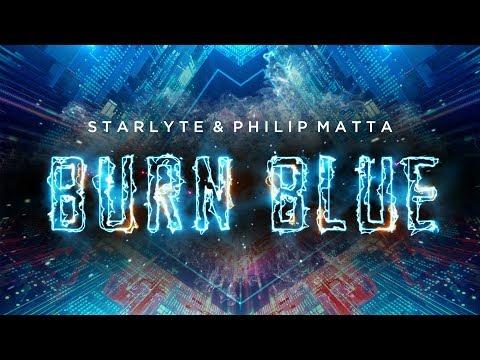 Starlyte & Philip Matta - Burn Blue (Lyric Video) - UCwIgPuUJXuf2nY-nKsEvLOg