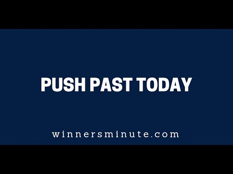 Push Past Today  The Winner's Minute With Mac Hammondh