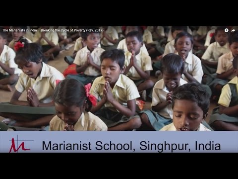 The Marianists in India – Breaking the Cycle of Poverty (Rev. 2017)
