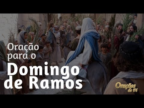 ORAÇÃO PARA O DOMINGO DE RAMOS
