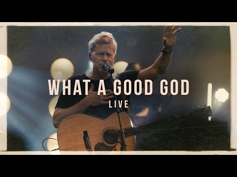 Paul Baloche - What A Good God (Official Live Video)