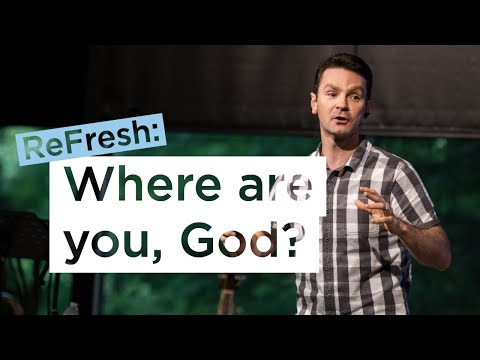 Where Are You God?  Vince Vitale at ReFresh
