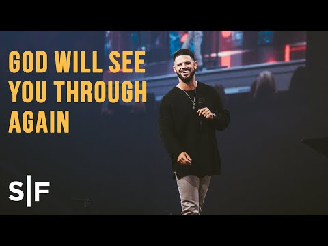 God Will See You Through Again  Pastor Steven Furtick