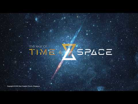 2020: The Year Of Time And Space  New Creation Church