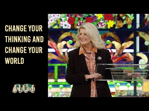 Change Your Thinking rand Change Your World  Cathy Duplantis