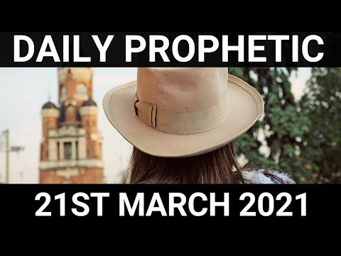 Daily Prophetic 21 March 2021 6 of 7