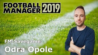 Let's Play Football Manager 2019 - Savegame Contest #15 - Odra Opole
