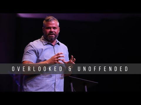 Overlooked & Unoffended