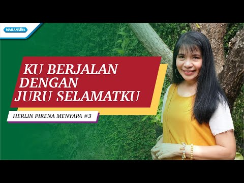 Herlin Pirena Menyapa #3 - Ku Berjalan Dengan Juru S'lamatku (video lyric)