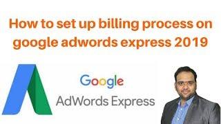 How to set up billing process on google adwords express 2019 | Digital Marketing Tutorial