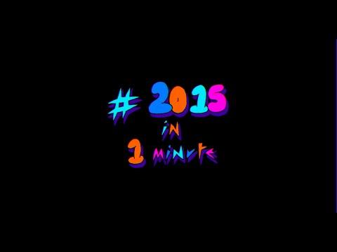 2015 IN 1 MINUTE