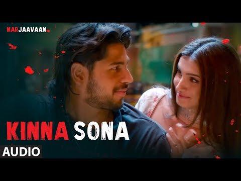 Full Audio: Kinna Sona | Marjaavaan | Sidharth M, Tara S | Meet Bros, Jubin N,Dhvani Bhanushali