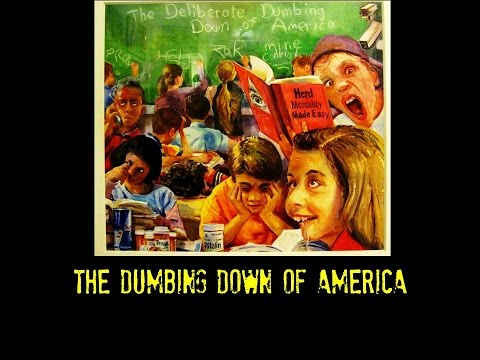 The Dumbing Down of America