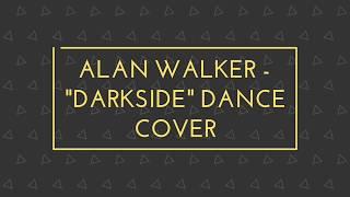 Alan Walker - Darkside | Dance Cover