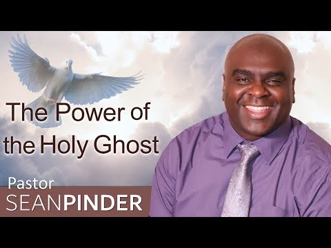 THE POWER OF THE HOLY GHOST - BIBLE PREACHING  PASTOR SEAN PINDER