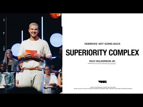 Rich Wilkerson Jr.  Hebrews: Superiority Complex